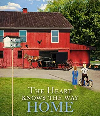 The Heart Knows the Way Home by Christy Distler