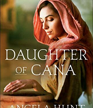 Daughter of Cana, Christian Historical Fiction, by Angela Hunt