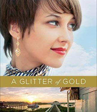 A Glitter of Gold, Contemporary Romance by 	 Liz Johnson