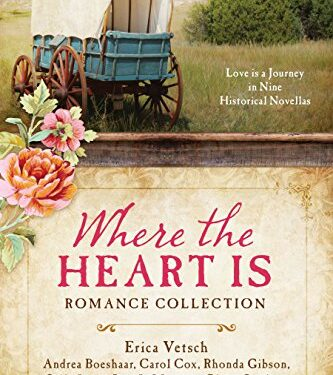 Where the Heart Is, Nine Christian Historical Novellas, by Various Authors