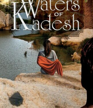 By the Waters of Kadesh, historical fiction by Carole Towriss