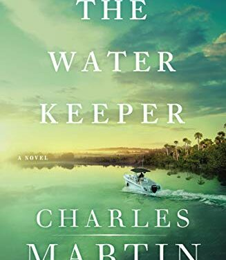 The Water Keeper, a Christian mystery by Charles Martin