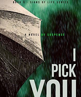 I Pick You, High-Voltage Contemporary Christian Fiction Thriller, by Creston Mapes