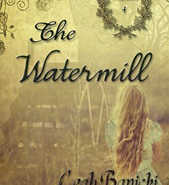 The Watermill: Western Romance on the Frontier, by Leah Banicki
