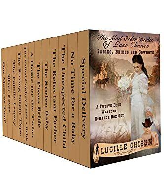 The Mail Order Brides of Last Chance: Babies, Brides and Cowboys by Lucille Chisum