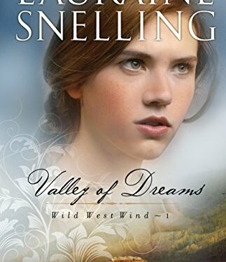 Valley of Dreams, Christian Romance Western, by Lauraine Snelling