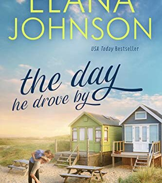 The Day He Drove By, Clean Contemporary Romance, by  Elana Johnson