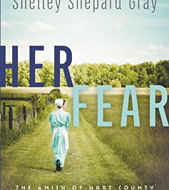 Her Fear, Christian Amish Romance, by Shelley Shepard Gray