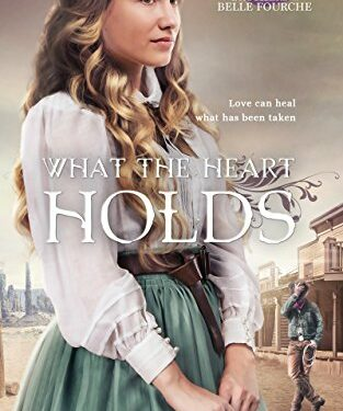 What the Heart Holds, Christian Historical Romance, by Kari Trumbo