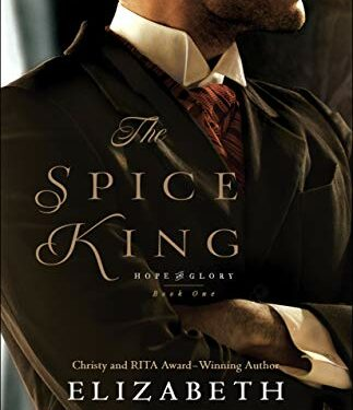The Spice King, Christian Historical Romance, by Elizabeth Camden