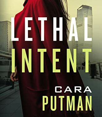 Lethal Intent, Christian Mystery Thriller, by Cara Putman