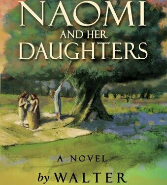 Naomi and Her Daughters, Historical Fiction, by Walter Wangerin Jr.