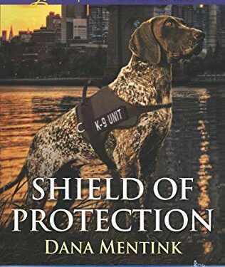 Shield of Protection, Christian Romance Suspense, by Dana Mentink