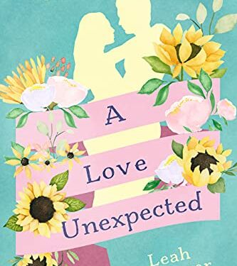 A Love Unexpected, Clean Contemporary Romance, by Leah Brunner