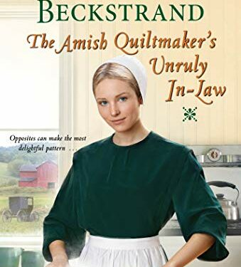 The Amish Quiltmaker's Unruly In-Law, Clean Amish Romance, by Jennifer Beckstrand