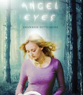 Angel Eyes, Christian Young Adult and Fantasy, by  Shannon Dittemore