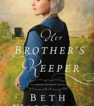 Her Brother's Keeper, Christian Amish Romance, by Beth Wiseman