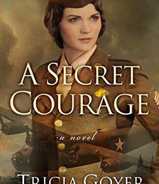 A Secret Courage, Christian Historical Romance, by Tricia Goyer