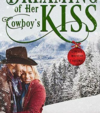Dreaming of Her Cowboy's Kiss, Christian Contemporary Romance, by Jessie Gussman