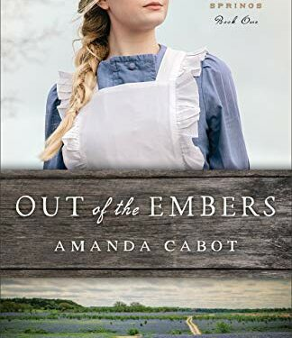 Out of the Embers, Christian Historical Romance, by Amanda Cabot