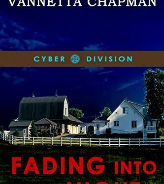 Fading Into the Night, Christian Mystery Thriller, by Vannetta Chapman