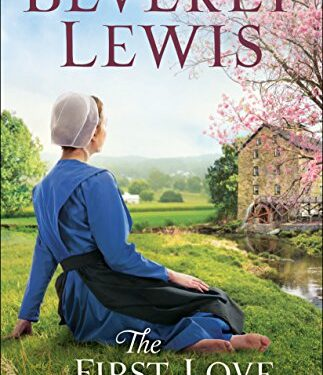 The First Love, Christian Amish Romance, by Beverly Lewis