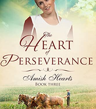 The Heart of Perseverance, Clean Amish Romance, Grace Lewis