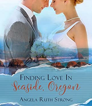 Finding Love in Seaside, Oregon, Christian Contemporary Romance, by Angela Ruth Strong