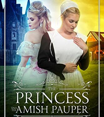 The Princess and the Amish Pauper, Christian Young Adult, by Ashley Emma