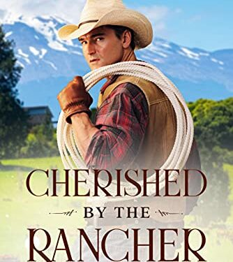Cherished by the Rancher, Christian Western Romance, by Jen Peters