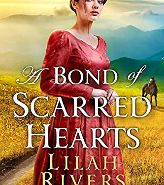 A Bond of Scarred Hearts, Christian Historical Romance, by Lilah Rivers