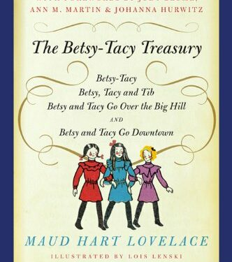 Betsy-Tacy Treasury, Clean Childrens, by Maud Hart Lovelace