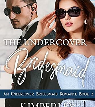 The Undercover Bridesmaid, Clean Romance Suspense, by  Kimberley Montpetit