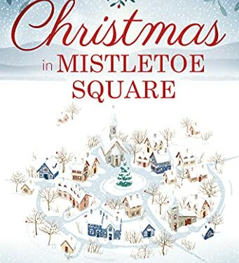 Christmas in Mistletoe Square, Christian Contemporary Romance, by Cara Putman and more!