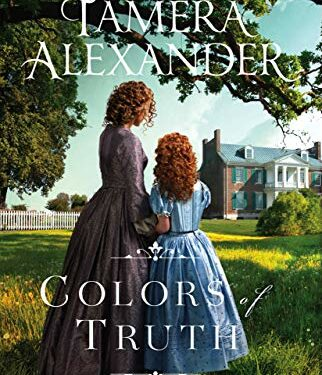 Colors of Truth, Christian Historical Romance, by Tamara Alexander