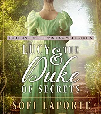 Lucy and the Duke of Secrets, Clean Historical Romance, by Sofi Laporte