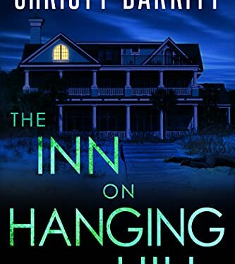 The Inn on Hanging Hill, Clean Mystery Thriller, by Christy Barritt