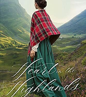Heart in the Highlands, Clean Historical Romance, by Heidi Kimball