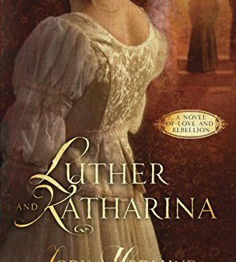 Luther and Katharina, Christian Historical Romance, by Jody Hedlund