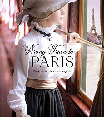 Wrong Train to Paris, Clean Historical Romance, by Jennifer Moore