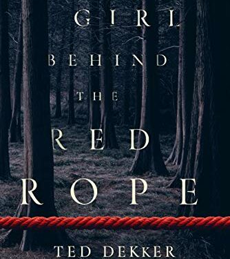 The Girl behind the Red Rope, Christian Mystery/Thriller, by Ted and Rachelle Dekker
