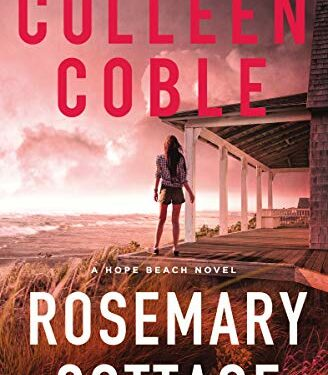 Rosemary Cottage, Christian Romance Suspense, by Colleen Coble