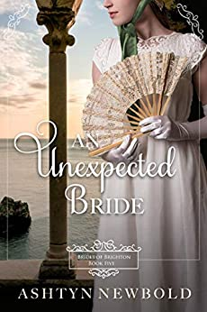 An Unexpected Bride, Christian Historical Romance, by Ashtyn Newbold