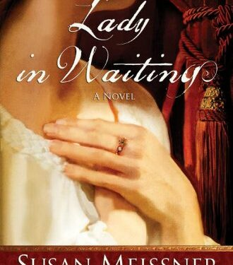 Lady in Waiting, Christian Historical Fiction, by Susan Meissner