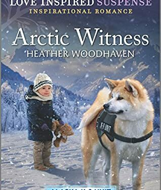 Arctic Witness, Christian Romance Suspense, by Heather Woodhaven