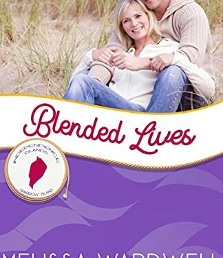 Blended Lives, Christian Contemporary Romance, by Melissa Wardwell