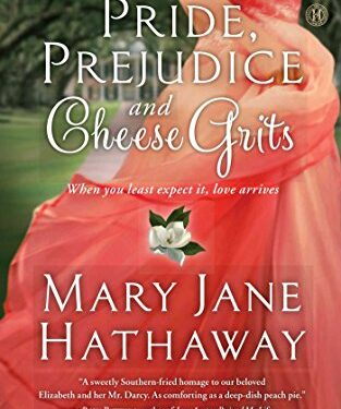 Pride, Prejudice and Cheese Grits, Christian Contemporary Romance, by Mary Jane Hathaway