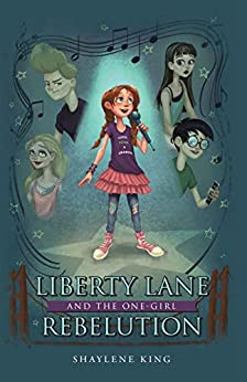 Liberty Lane and the One-Girl Rebelution, Christian Children's, by Shaylene King
