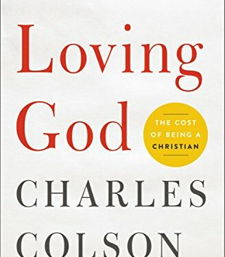 Loving God: The Cost of Being a Christian, Nonfiction Theological Studies, by Chuck Colson