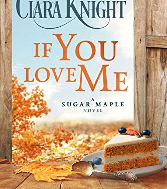 If You Love Me, Christian Contemporary Romance, by Ciara Knight